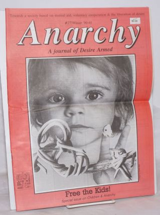 Anarchy: a journal of desire armed. Issue No. 27, Winter '90-91: Free the Kids!