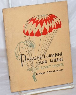 Parachute-jumping and gliding, popular Soviet sports. Major Y. Moshkovsky
