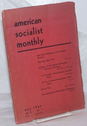 The American Socialist Monthly. Vol. 6, No. 1 (May 1937