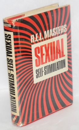 Sexual self-stimulation. R. E. L. Masters
