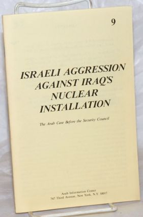 Israeli Agression Against Iraq's Nuclear Installation: The Arab Case Before the Security Council