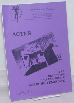 Actes de la Rencontre Internationale Anarcho-Feministe, 2 mai 1992-Paris