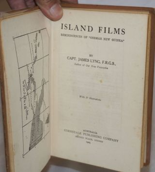 "Island Films; Reminiscences of ""German New Guinea"". With 19 illustrations."
