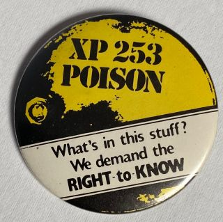 XP 252 / Poison / What's in this stuff? We demand the right to know [pinback button