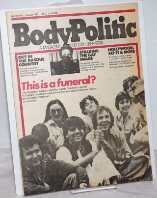 The Body Politic: a magazine for gay liberation; #65, August, 1980; This is a Funeral?