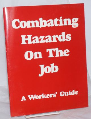 Combating Hazards on The Job: A Workers' Guide