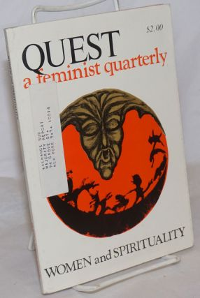Quest: a feminist quarterly; vol. 1 no. 4, Spring, 1975: Women and spirituality. Charlotte Bunch,...
