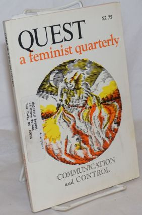 Quest: a feminist quarterly; vol. 3 no. 2, Fall, 1976: Communication and Control. Beverly Fisher,...