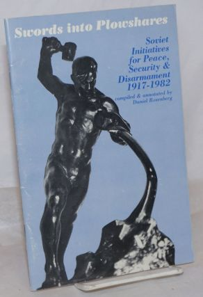 Swords into plowshares, Soviet initiatives for peace, security & disarmament 1917-1982, compiled...