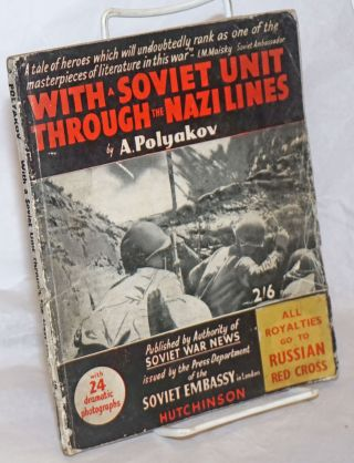 With a Soviet Unit Through the Nazi Lines. Published by Authority of Soviet War News, issued by...
