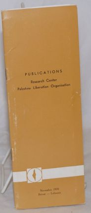 Publications. Research Center - Palestine Liberation Organization. Anis Sayegh, general director
