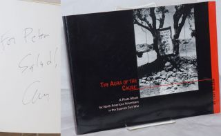 The aura of the cause: a photo album for North American volunteers in the Spanish Civil War. Cary...