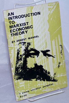 An introduction to Marxist economic theory. Ernest Mandel