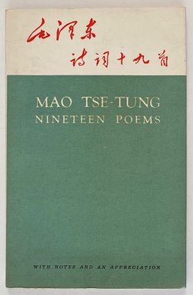 Nineteen Poems. With Notes by Chou Chen-Fu and An Appreciation by Tsang Keh-chia. Mao Tse-tung,...
