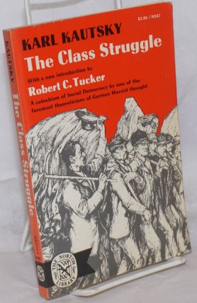 The Class Struggle (Erfurt Program), translated by William E. Bohn. With an Introduction by...