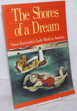 The Shores of a Dream: Yasuo Kuniyoshi's Early Work in America