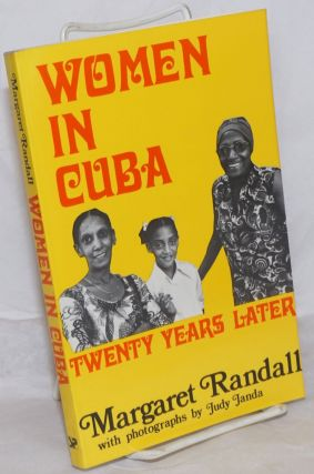 Women in Cuba: Twenty Years Later; with photographs by Judy Janda. Margaret Randall