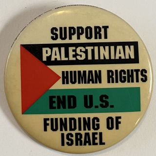 Support Palestinian human rights / End US funding of Israel [pinback button
