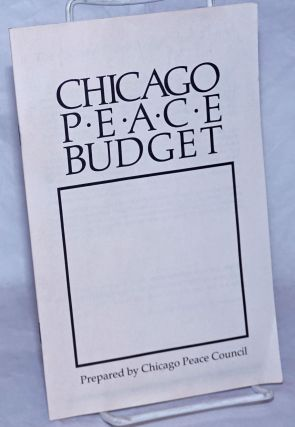Chicago Peace Budget. Chicago Peace Council