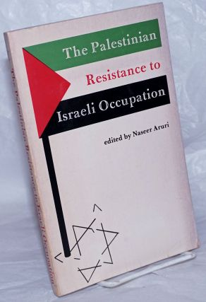 The Palestinian resistance to Israeli occupation. Naseer Aruri, ed