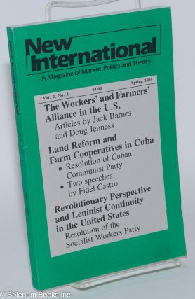 New international: a magazine of marxist politics and theory. Vol. 2, No.1 (Spring 1985). Jack...