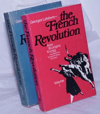 The French Revolution; Volume I, From Its Origins to 1793 [with] Volume II, From 1793 to 1799...