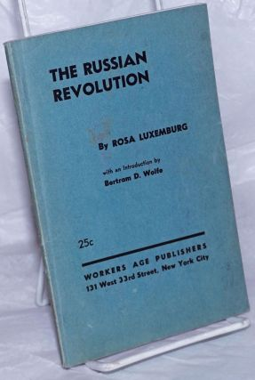 The Russian revolution. Translation and introduction by Betram D. Wolfe. Rosa Luxemburg