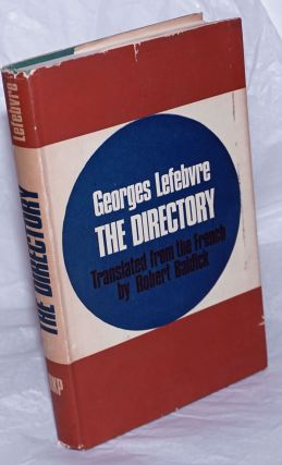 The Directory. Translated from the French by Robert Baldick. Georges Lefebvre