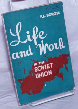 Life and work in the Soviet Union. F. L. Boross