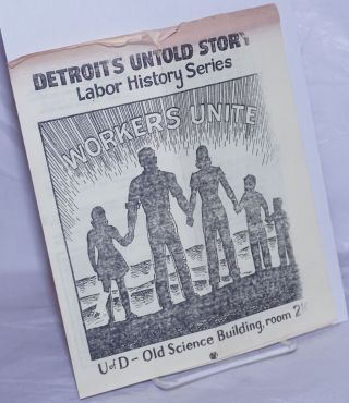 Detroit's Untold Story Labor History Series [brochure] U 0f D - Old Science Building, room 210