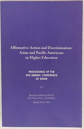 Affirmative action and discrimination: Asian and Pacific Americans in Higher Education....