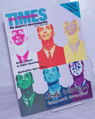 Gay & Lesbian Times: the desert's newsmagazine; #7, May 25, 2000: John Waters Exclusive...