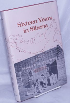 Sixteen Years in Siberia; Memoirs of Rachel and Israel Rachlin. Translated from the Danish and...