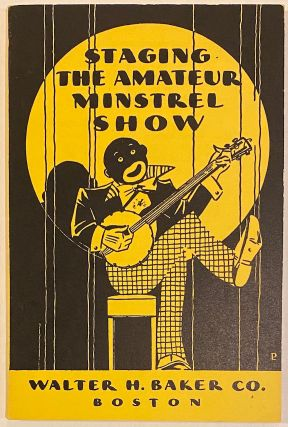 Staging the Amateur Minstrel Show. Kent Walker