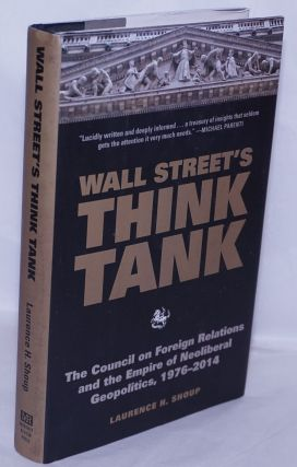 Wall Street's Think Tank: The Council on Foreign Relations and the Empire of Neoliberal...