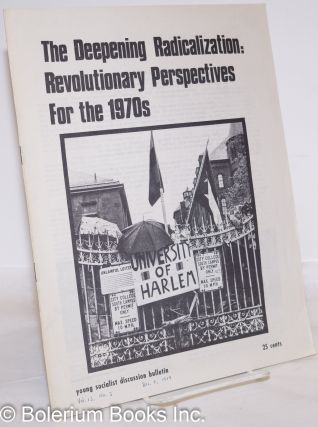The deepening radicalization: Revolutionary Perspectives for the 1970s YSA Discussion Bulletin,...