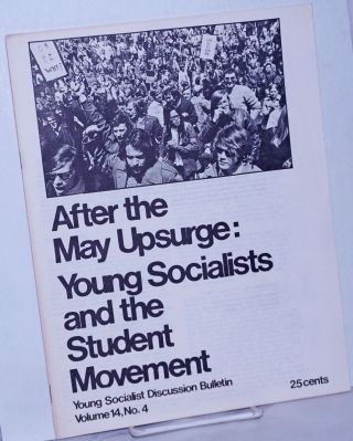 After the May Upsurge: Young Socialists and the Student Movement YSA Discussion Bulletin, Volume...