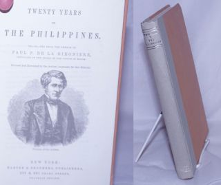 Twenty Years in the Philippines. Translated from the French of Paul P. De la Gironiere, chevalier...