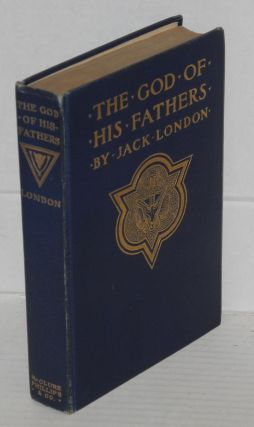 The God of his fathers & other stories. Jack London