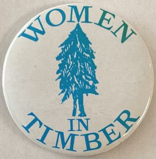 Women in Timber [pinback button