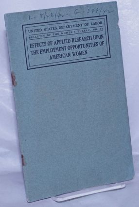 Effects of applied research upon the employment opportunities of American women. United States...