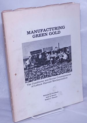 Manufacturing green gold, the conditions and social consequences of lettuce harvest...
