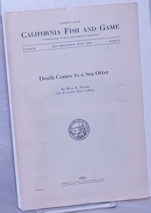 Death Comes to a Sea Otter. Reprint from California Fish and Game, Volume 26 July 1940 Number 3....
