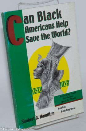 Can black Americans help save the world? An analytical view of the African world for the 21st...