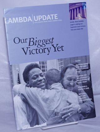 Lambda Update: Civil rights news from Lambda Legal; Summer 2003: Our Biggest Victory Yet. Kemba...