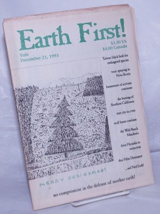 Earth First! The Radical Environmental Journal. Yule 1993, December 21. Vol. XIV, No. II