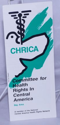 CHRICA: Committee for Health Rights in Central America Bay Area [brochure