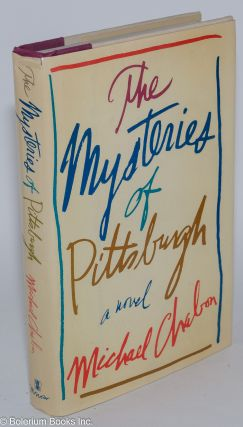 The Mysteries of Pittsburgh a novel. Michael Chabon