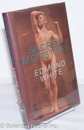 Sacred Monsters. Edmund White