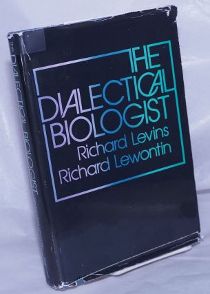 The dialectical biologist. Richard Levins, Richard Lewontin